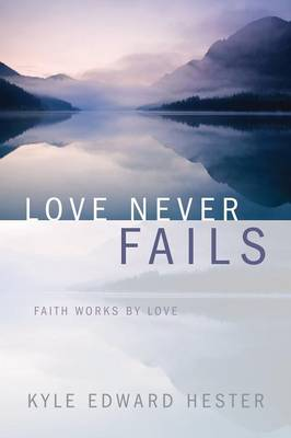 Love Never Fails (Paperback)