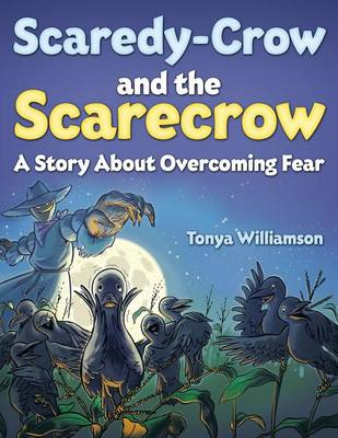 Scaredy-Crow and the Scarecrow (Paperback)