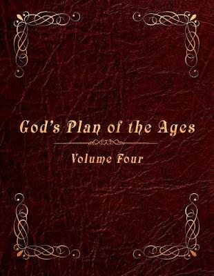 God's Plan of the Ages Volume 4: King Ahaz to Messiah (Paperback)