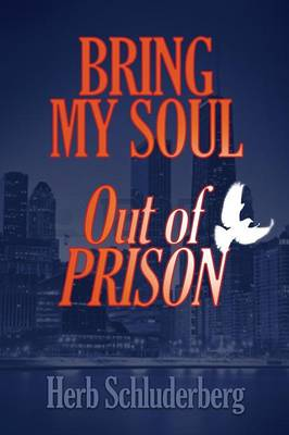 Bring My Soul Out of Prison (Paperback)
