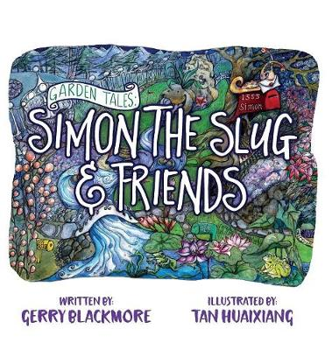 Garden Tales: Simon the Slug and Friends (Hardback)