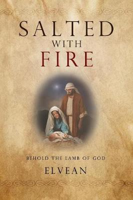 Salted with Fire: Behold the Lamb of God (Paperback)