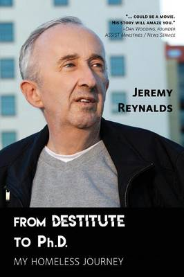 From Destitute to Ph.D.: My Homeless Journey (Paperback)