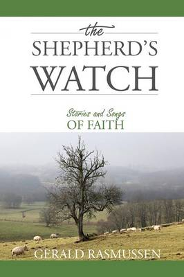 The Shepherd's Watch: Stories and Songs of Faith (Paperback)