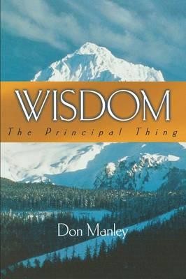 Wisdom: The Principal Thing (Paperback)