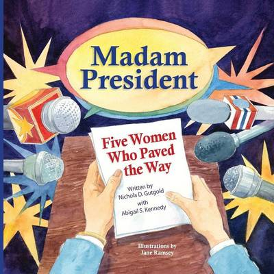 Madam President: Five Women Who Paved the Way (Paperback)