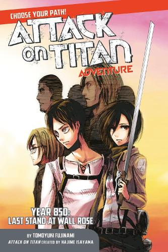 Attack On Titan Choose Your Path Adventure 1: Year 850: Last Stand at Wall Rose (Paperback)
