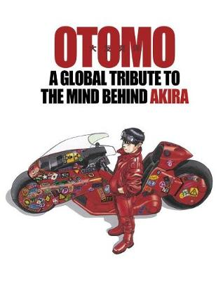 Otomo: A Global Tribute To The Mind Behind Akira (Paperback)