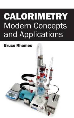 Calorimetry: Modern Concepts and Applications (Hardback)