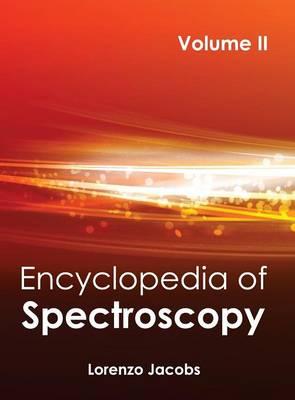 Encyclopedia of Spectroscopy: Volume II (Hardback)