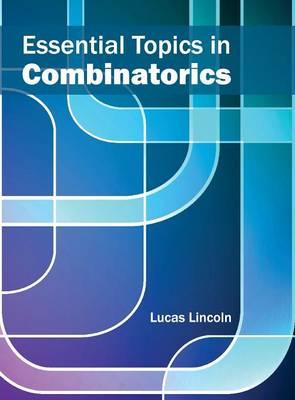 Essential Topics in Combinatorics (Hardback)