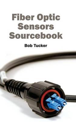Fiber Optic Sensors Sourcebook (Hardback)