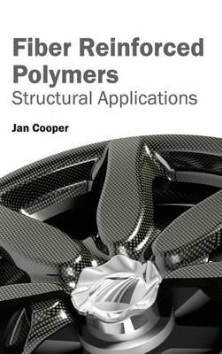 Fiber Reinforced Polymers: Structural Applications (Hardback)