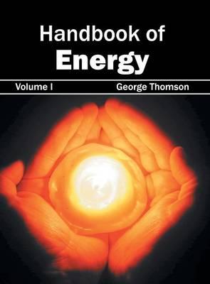 Handbook of Energy: Volume I (Hardback)