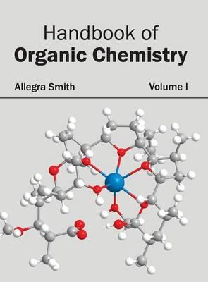 Handbook of Organic Chemistry: Volume I (Hardback)