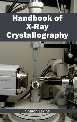 Handbook of X-Ray Crystallography (Hardback)