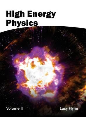 High Energy Physics: Volume II (Hardback)