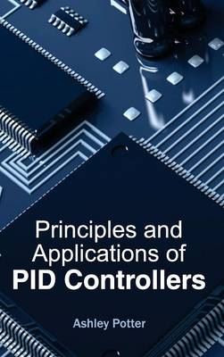 Principles and Applications of Pid Controllers (Hardback)