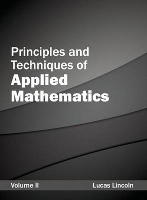 Principles and Techniques of Applied Mathematics: Volume II (Hardback)