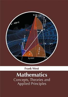 Mathematics: Concepts, Theories and Applied Principles (Hardback)