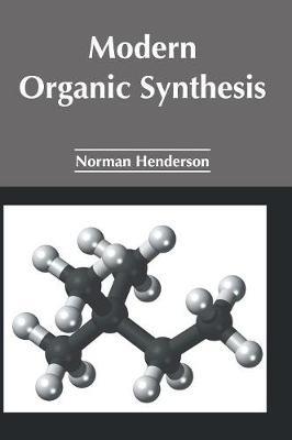 Modern Organic Synthesis (Hardback)