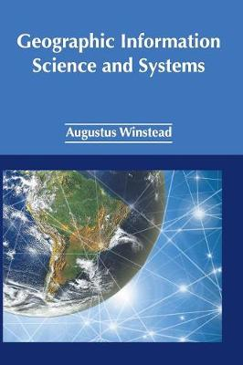 Geographic Information Science and Systems (Hardback)