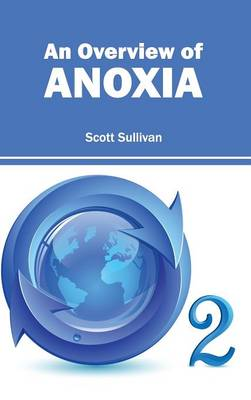 Overview of Anoxia (Hardback)
