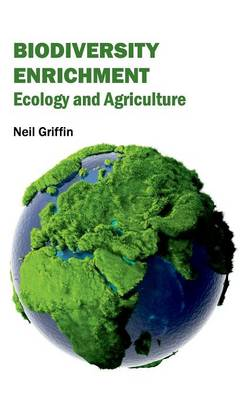 Biodiversity Enrichment: Ecology and Agriculture (Hardback)