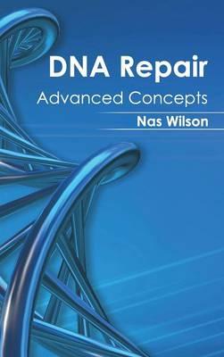 DNA Repair: Advanced Concepts (Hardback)
