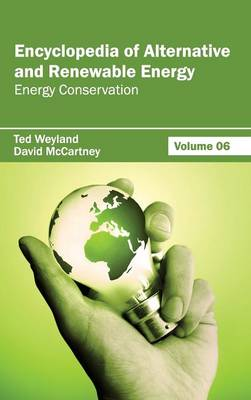 Encyclopedia of Alternative and Renewable Energy: Volume 06 (Energy Conservation) (Hardback)