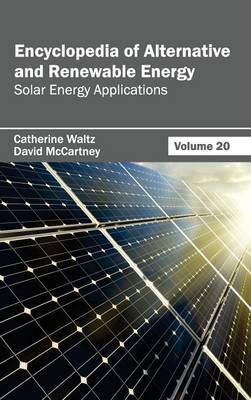 Encyclopedia of Alternative and Renewable Energy: Volume 20 (Solar Energy Applications) (Hardback)
