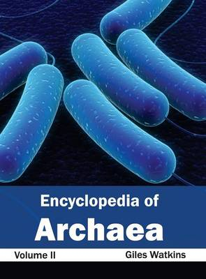 Encyclopedia of Archaea: Volume II (Hardback)