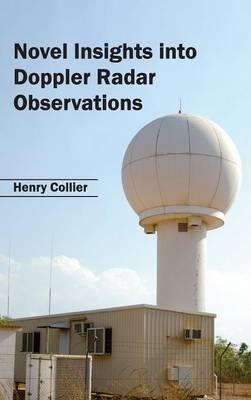 Novel Insights Into Doppler Radar Observations (Hardback)