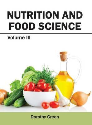 Nutrition and Food Science: Volume III (Hardback)