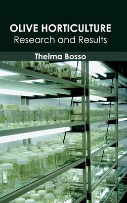 Olive Horticulture: Research and Results (Hardback)