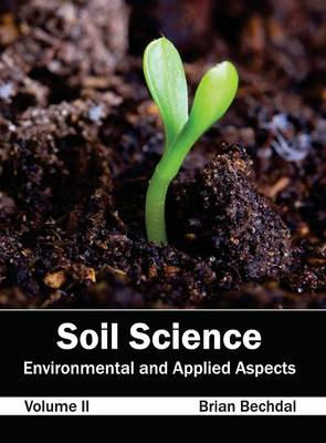 Soil Science: Environmental and Applied Aspects (Volume II) (Hardback)