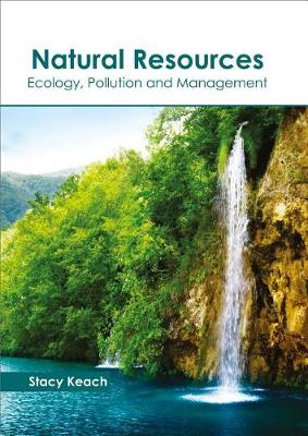 Natural Resources: Ecology, Pollution and Management (Hardback)