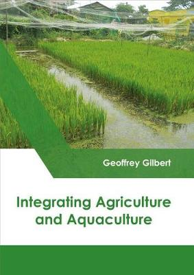 Integrating Agriculture and Aquaculture (Hardback)