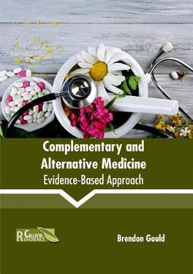 Complementary and Alternative Medicine: Evidence-Based Approach (Hardback)