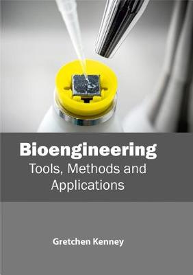 Bioengineering: Tools, Methods and Applications (Hardback)