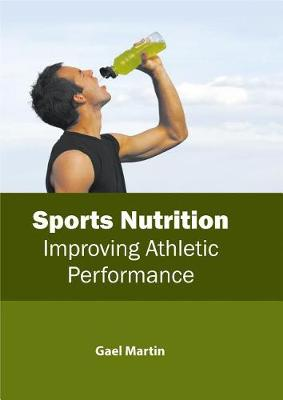Sports Nutrition: Improving Athletic Performance (Hardback)