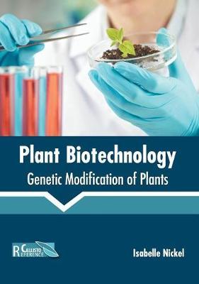 Plant Biotechnology: Genetic Modification of Plants (Hardback)