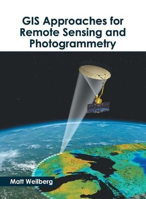 GIS Approaches for Remote Sensing and Photogrammetry (Hardback)