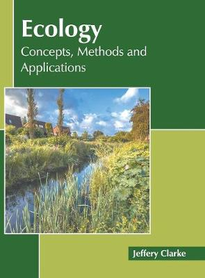Ecology: Concepts, Methods and Applications (Hardback)