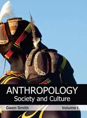 Anthropology: Society and Culture (Volume I) (Hardback)
