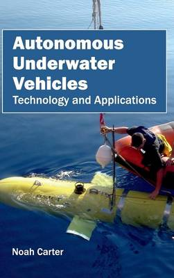 Autonomous Underwater Vehicles: Technology and Applications (Hardback)