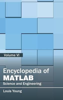 Encyclopedia of MATLAB: Science and Engineering (Volume VI) (Hardback)