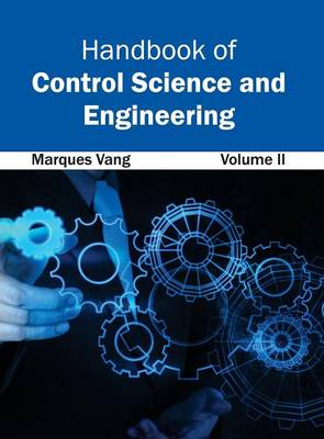 Handbook of Control Science and Engineering: Volume II (Hardback)
