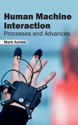 Human Machine Interaction: Processes and Advances (Hardback)