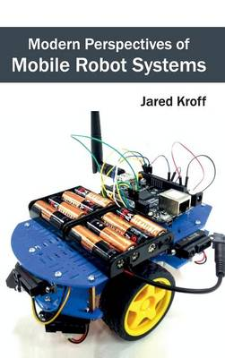 Modern Perspectives of Mobile Robot Systems (Hardback)